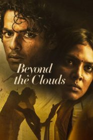 Beyond the Clouds (2018) Full Movie [Hindi-Eng] 1080p 720p Torrent Download