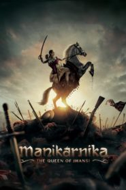 Manikarnika: The Queen of Jhansi 2019 Movie 1080p 720p Torrent Download