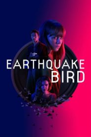 Earthquake Bird 2019 Dual Audio[Hindi-Eng] 1080p 720p Torrent Download