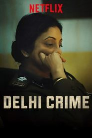 Delhi Crime: Season 1 Cast, Release Date, Trailer, Full Episodes Download