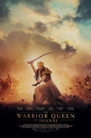 The Warrior Queen of Jhansi (2019) Movie Cast, Review, Release Date, Imdb, Movie Download