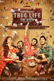 Thug Life (2017) Full Movie [Punjabi-DD5.1] 720p Download