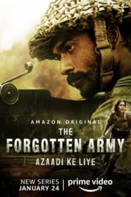 The Forgotten Army – Azaadi ke liye