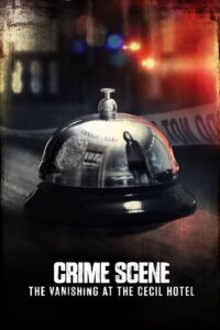 Crime Scene: The Vanishing at the Cecil Hotel (2021) Web Series 1080p 720p Torrent Download