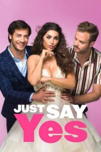 Just Say Yes (2021) Movie Dual Audio [Hindi-Eng] 1080p 720p Torrent Download