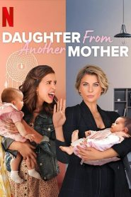 Daughter from Another Mother (2021) Web Series Dual Audio [Hindi-Eng] 1080p 720p Torrent Download
