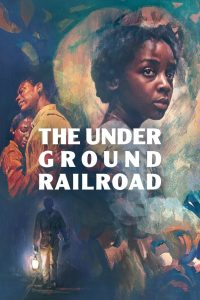 The Underground Railroad (2021) Web Series Dual Audio [Hindi-Eng] 1080p 720p Torrent Download