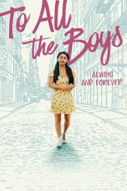 To All the Boys: Always and Forever (2021) Movie Dual Audio [Hindi-Eng] Torrent Download