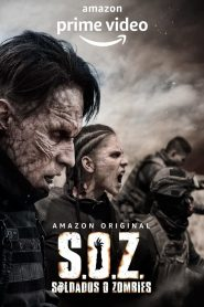 S.O.Z: Soldiers or Zombies (2021) Web Series Dual Audio [Hindi-Eng] 1080p 720p Torrent Download