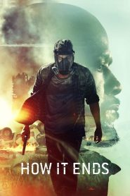 How It Ends (2018) Movie Dual Audio [Hindi-Eng] 1080p 720p Torrent Download