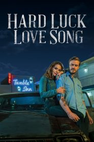 Hard Luck Love Song (2021) Movie 1080p 720p Torrent Download